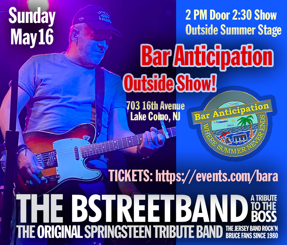 Sun. May 16 – Bar Anticipation – Outside Summer Stage!